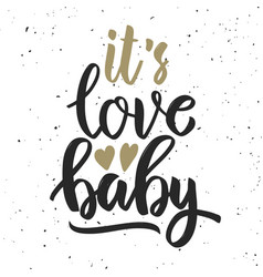 its love baby hand drawn lettering quote vector image