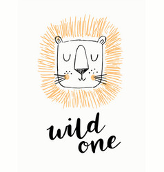 cute hand drawn lion head with wild one phrase vector image