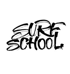 Surf school modern calligraphy hand lettering for vector