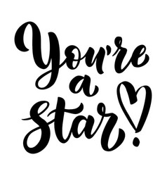 you are a star handwritten brush lettering for vector image