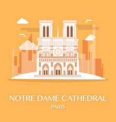 famous landmark notre dame cathedral france vector image