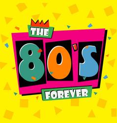80s forever vector