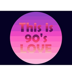 I love the 90s vector