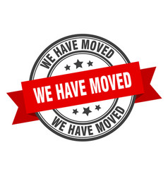 We have moved label we have moved red band sign vector