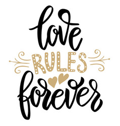 love rules forever hand drawn lettering phrase on vector image vector image