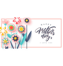 Happy mothers day greeting card paper cut flowers vector
