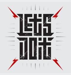 lets do it - motivational or inspirational phrase vector image