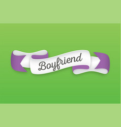 Trendy retro ribbon with text boyfriend colorful vector