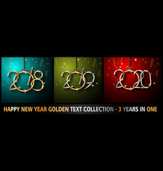 2018 2019 and 2020 happy new year backgrounds for vector