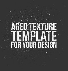 Aged texture template for your design vector