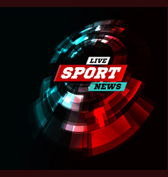 live sport news can be used as design vector image