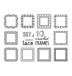 Set 10 sketch lace crochet square frames vector