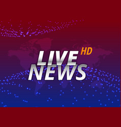 live news background concept design vector image