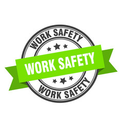 Work safety label work safety green band sign vector