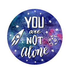 You are not alone hand drawn cosmic lettering vector