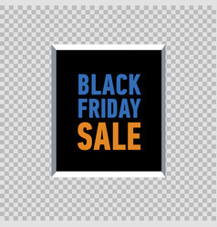 black friday sale poster in frame on transparent vector image