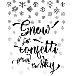 Christmas modern calligraphy snow is just confetti vector