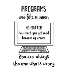 Funny quote about computer programs and women vector