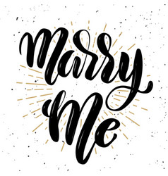 Marry me hand drawn motivation lettering quote vector
