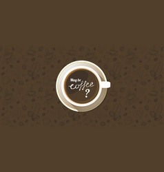coffee cup top view background vector image