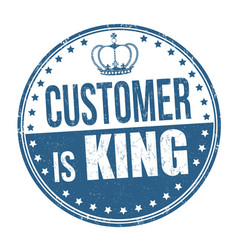customer is king sign or stamp vector image