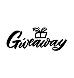 Giveaway hand lettering with gift black colors vector