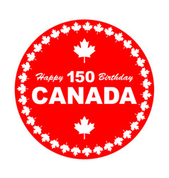 Happy birthday canada 150 vector