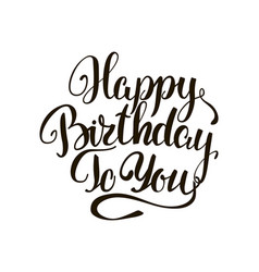 happy birthday to you lettering greeting card vector image