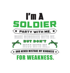 soldier quote and saying i am a soldier vector image