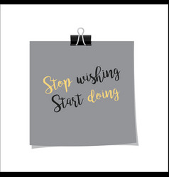 stop wishing start doing note vector image