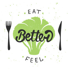 Eat better feel better with green broccoli vector