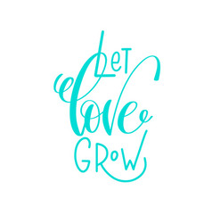 let love grow - hand lettering calligraphy quote vector image