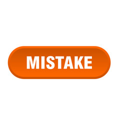 Mistake button mistake rounded orange sign mistake vector