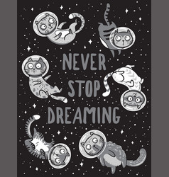 Print with cats in space never stop vector