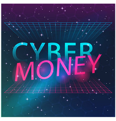 Cyber money network in space image vector