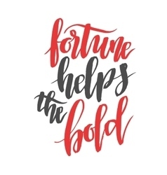 Fortune helps the bold Brush hand drawn vector