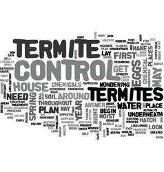 when to do termite control text word cloud concept vector image vector image
