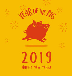 2019 year of the pig happy new year vector image