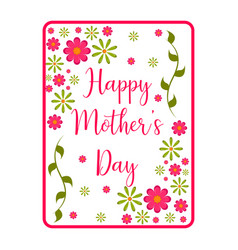 Card with text and flowers mother day vector