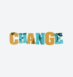 Change concept stamped word art vector