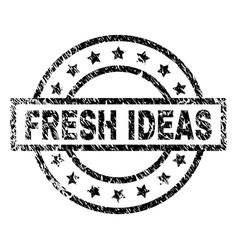 Grunge textured fresh ideas stamp seal vector