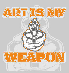 quote about gunart is my weapon hand drawing vector image