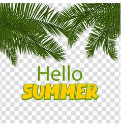 hello summer green palm leaf transparent vector image vector image