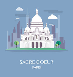 Famous landmark sacre coeur paris vector