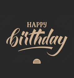 Hand drawn lettering - happy birthday elegant vector