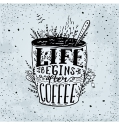Phrase Life begins after coffee mug card vector image