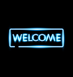 Realistic welcome neon sign banner vector