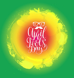 april fools day hand lettering greeting card vector image