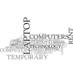 when to rent a laptop computer text word cloud vector image vector image