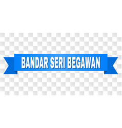 Blue ribbon with bandar seri begawan title vector